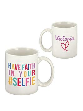 personalised-have-faith-in-your-selfie-mug